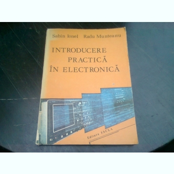 INTRODUCERE PRACTICA IN ELECTRONICA - SABIN IONEL