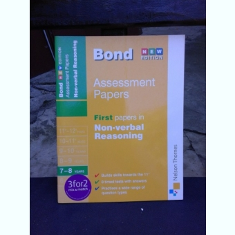 J.M. BOND - ASSESSMENT PAPERS, FIRST PAPERS IN NON VERBAL REASONING  (CARTE IN LIMBA ENGLEZA)