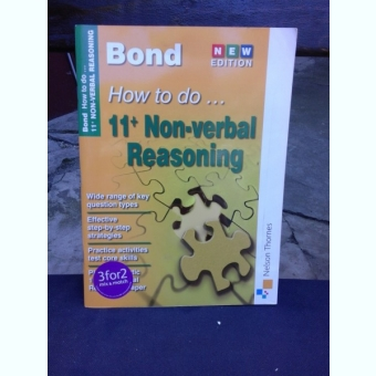 J.M. BOND -  HOW TO DO 11+NON VERVAL REASONING  (CARTE IN LIMBA ENGLEZA)