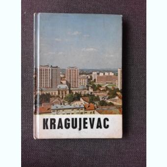 KRAGUJEVAC, MONOGRAPHIE ILUSTREE 1968  (TEXT IN LIMBA FRANCEZA)