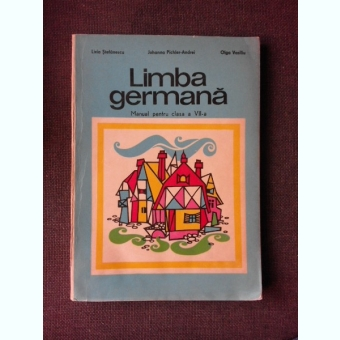 LIMBA GERMANA, MANUAL PENTRU CLASA VII-A - LIVIA STEFANESCU