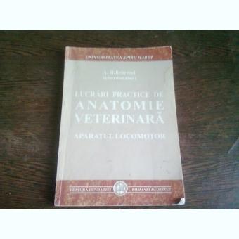 LUCRARI PRACTICE DE ANATOMIE VETERINARA. APARATUL LOCOMOTOR - A. HILLEBRAND