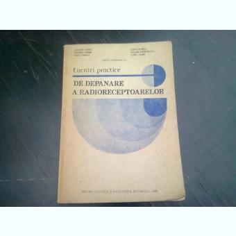 LUCRARI PRACTICE DE DEPANARE A RADIORECEPTOARELOR - VIRGIL TEODORESCU