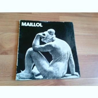 MAILLOL - MARIN MIHALACHE
