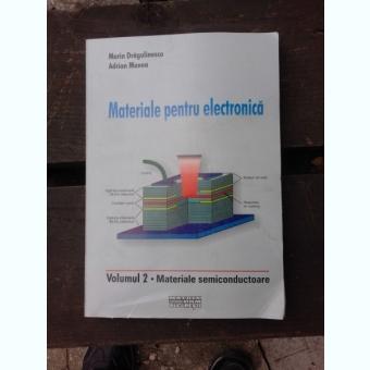 MATERIALE PENTRU ELECTRONICA - MARIN DRAGULINESCU  VOL.2