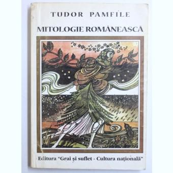 MITOLOGIE ROMANEASCA DE TUDOR PAMFILE , 2000