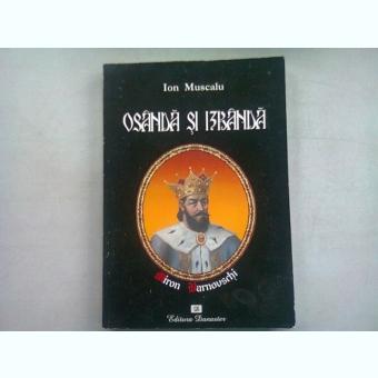 NEVOIE SI IZBANDA - ION MUSCALU  (viata misterioasa a voievodului Miron Barnovshi si a zidirilor mariei sale)
