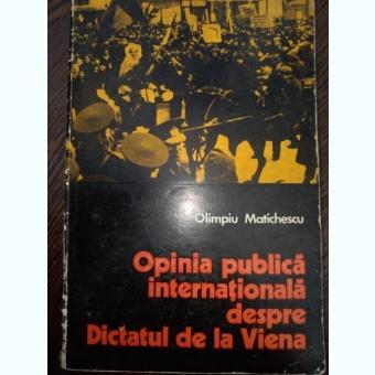 Olimpiu Matichescu - Opinia publica internationala despre dictatul de la Viena
