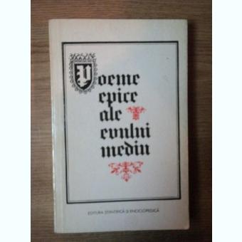 POEME EPICE ALE EVULUI MEDIU , Bucuresti 1978