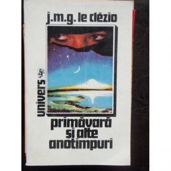 PRIMAVARA SI ALTE ANOTIMPURI - J.M.G. LE CLEZIO