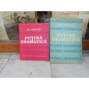 Putina gramatica , Al.Graur , vol 1 si 2