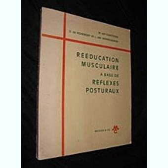 REEDUCATION MUSCULAIRE A BASE DE REFLEXES POSTURAUX - W. VAN GUNSTEREN