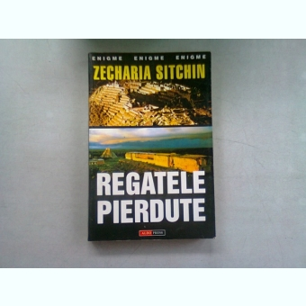 REGATELE PIERDUTE - ZECHARIA SITCHIN