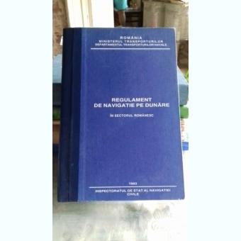 REGULAMENT DE NAVIGATIE PE DUNARE IN SECTORUL ROMANESC