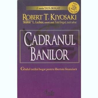 Robert T. Kiyosaki - Cadranul banilor