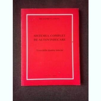 SISTEMUL COMPLET DE AUTOVINDECARE, EXERCITII DAOISTE INTERNE - STEPHEN T. CHANG