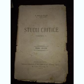 STUDII CRITICE/ I. GHEREA C. DOBROGEANU/1923/ VOL.II/