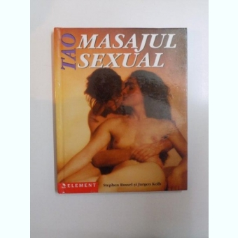 TAO. MASAJUL SEXUAL de STEPHEN RUSSEL si JURGEN KOLB 2003