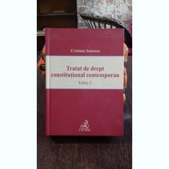 TRATAT DE DREPT CONSTITUTIONAL CONTEMPORAN - CRISTIAN IONESCU