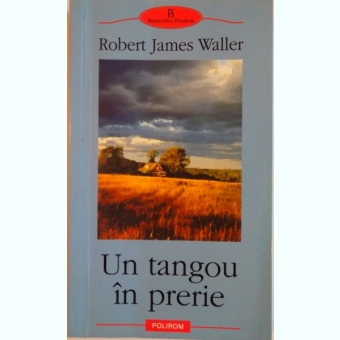 UN TANGOU IN PRERIE DE ROBERT JAMES WALLER, 2006