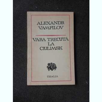 VARA TRECUTA LA CIULIMSK - ALEXANDR VAMPILOV