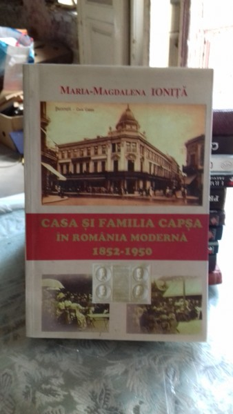 Casa si familia capsa in romania moderna 1852 1950 maria for Casa moderna romania